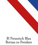 B! Preussisch Blau Bernau zu Potsdam